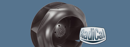 RadiCal defines new standards for centrifugal fans